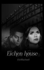 Eichen house [SK Stydia fanfiction] by ElisifBlackwell