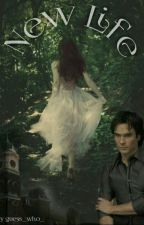 New Life ( Vampire Diaries FF ) by janawr