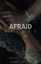 Afraid (en edición) by ChrisJimzd_