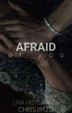 Afraid (sin corregir) by ChrisJimzd_