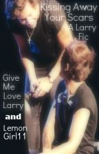 Kissing Away Your Scars (Larry Stylinson AU) by GiveMeLoveLarry