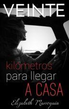 20 Kilómetros Para Llegar A Casa [Suspendida temporalmente] by 5SOSElizabeth