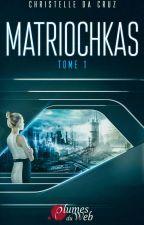 Matriochkas (Sous contrat d'édition) by AnnaLouise19