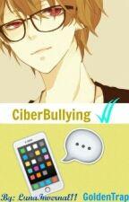 CiberBullying -Yaoi/Goldentrap- by LunaInvernal11