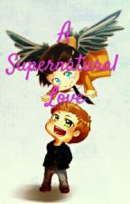 A Supernatural Love >>SPN Oneshots << by DeanWhoHolmes