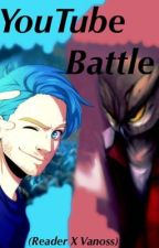(VanossxReader) YouTube Battle °Complete° by Its_Rin_The_Otaku