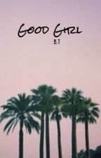 Good Girl → b.t. by daddysean