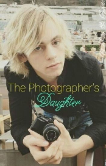 The Photographer's Daughter {R5/Will Von Bolton Fanfiction} (completed)
