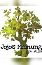 Jojos Meinung zu Allem by Louiejojo