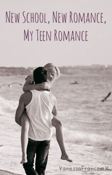 New School, New Romance, My Teen Romance.