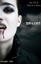 Amores (Libro #2 de Diario de un Vampiro) by Carolay29