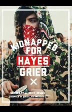 Kidnapped For Hayes Grier (An Interracial Hayes Grier Fanfic) by _grier_deming_