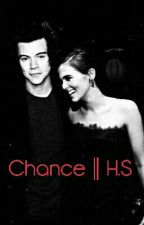 Chance || H.S by BigEyes18