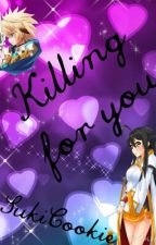 Killing For You by SukiCookie