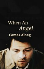 When An Angel Comes Along (Castiel x Reader) by FandomsNirvana