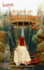 Amare Un Vampiro 2  by trafalgarrr