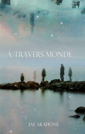 A Travers Monde [BoyxBoy] ✔ by Jae_Akahone