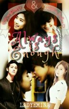Always is Enough [Editing & Revising] by LadyEmina