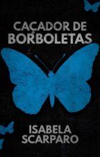 Caçador de Borboletas by BelaScarparo