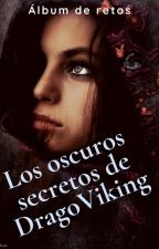 Los Oscuros Secretos De DragoViking by DragoViking
