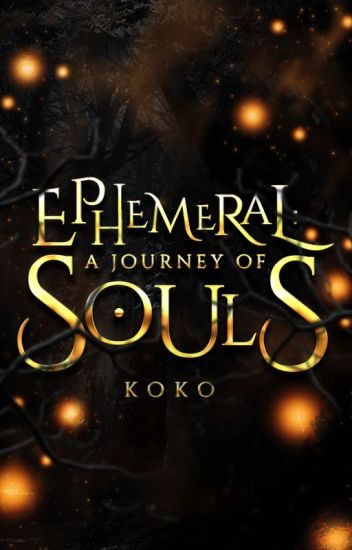 Ephemeral: A Journey Of Souls