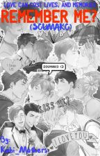 Remember Me? (A Soumako Fanfiction) by Sincerely_Yours_Stan