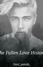 The Fallen Love History (Editando)  by soul_panda_