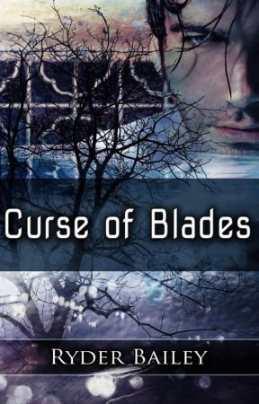 Curse of Blades; Book 1 by Ryder_Bailey