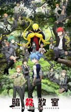 Assassination Classroom: The New Student of Class E (reader) by crazymaka646