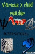 Various x child reader by defineaperson