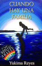 Cuando hay una familia by Yukima_Reyes