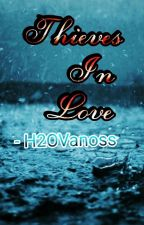 Thieves In Love - H2OVANOSS by FarisRaven12