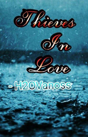 Thieves In Love - H2OVANOSS