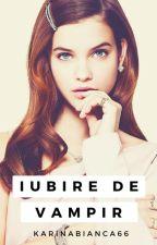 IUBIRE DE VAMPIR by KarinaBianca66
