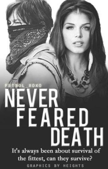 Never Feared Death (Daryl Dixon)