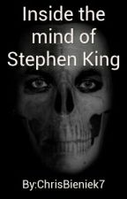 Inside the mind of Stephen King by ChrisBieniek7