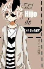 »El Hijo De Slender« [Creepypastas X Tú] -Yaoi- by Mika-Chan_Fujoshi