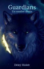 Guardians: Un sombre destin by Jikiwolf