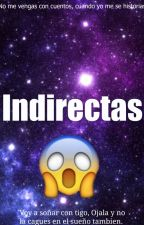 INDIRECTAS by IsiVanity