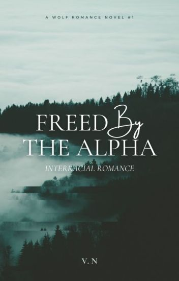 Freed by the Alpha
