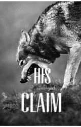 His Claim by xxCarlieHopexx