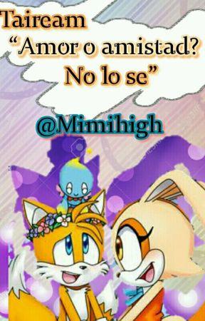 "Taiream ""Amor O Amistad? No Lo Se"" T.1 ""Premios.P2016"" by Mimihigh"
