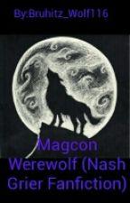 Magcon Werewolf (A Nash Grier Fanfiction) by Bruhitz_Wolf116