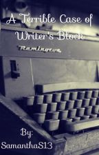 A Terrible Case of Writer's Block (# Wattys 2016) by SamanthaS13