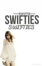 SWIFTIES by ---SWIFTIE---