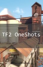 TF2 One Shots (Requests Closed) by OfficialBluPyro