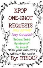 Kpop One Shot Requests {CLOSED} by bts007