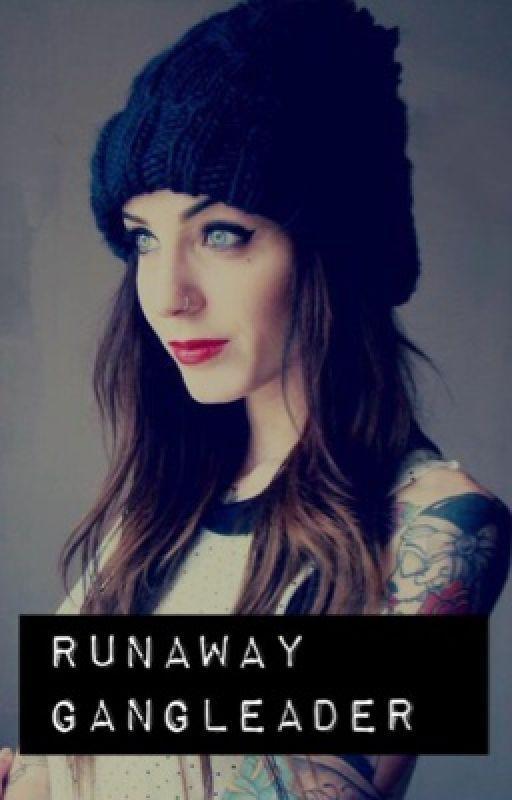 Run away gang leader (complete) by hannahlayne42