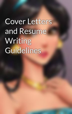 Cover Letters And Resume Writing Guidelines