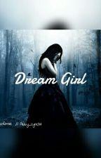 Dream Girl by BishopLynch1